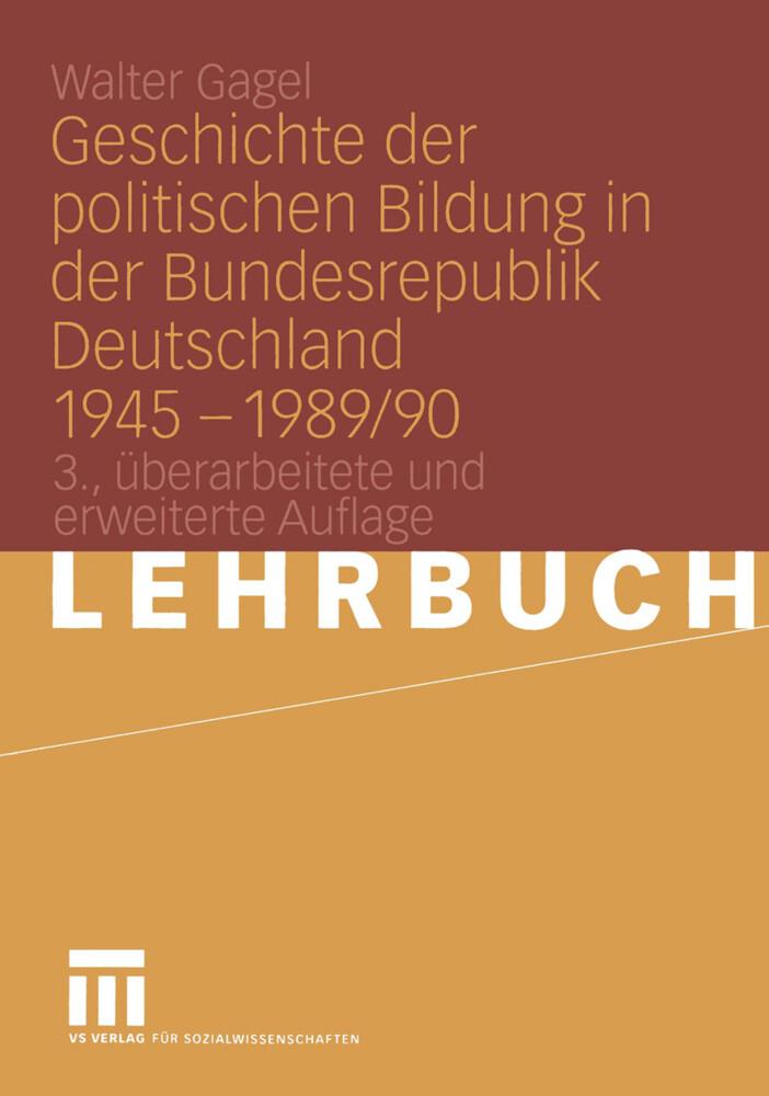 Geschichte der politischen Bildung in der Bundesrepublik Deutschland 1945-1989/90 als Buch