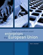 Small and medium-sized enterprises and the European Union als Buch