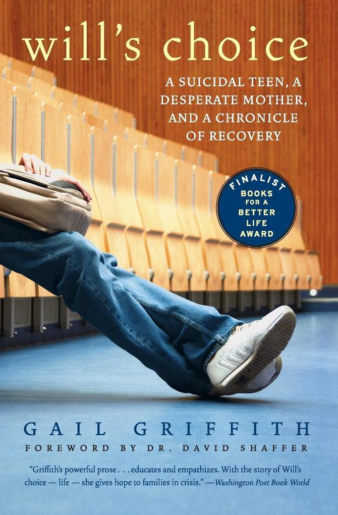Will's Choice: A Suicidal Teen, a Desperate Mother, and a Chronicle of Recovery als Taschenbuch