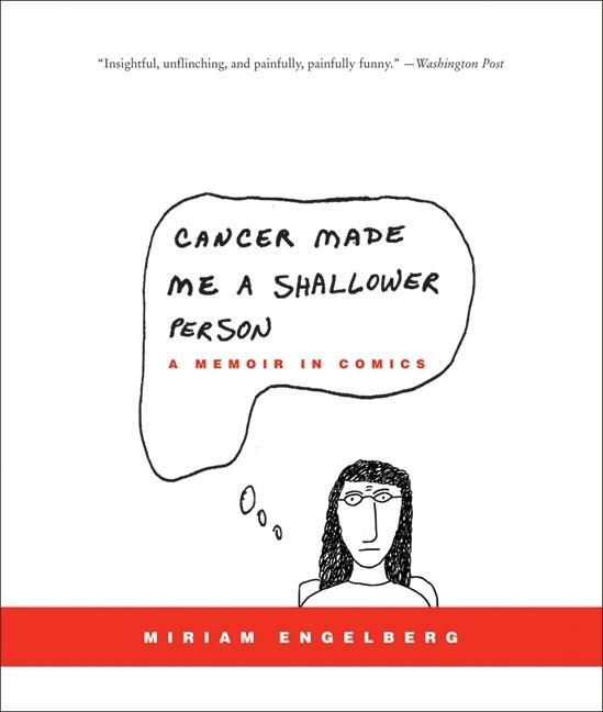 Cancer Made Me a Shallower Person: A Memoir in Comics als Taschenbuch