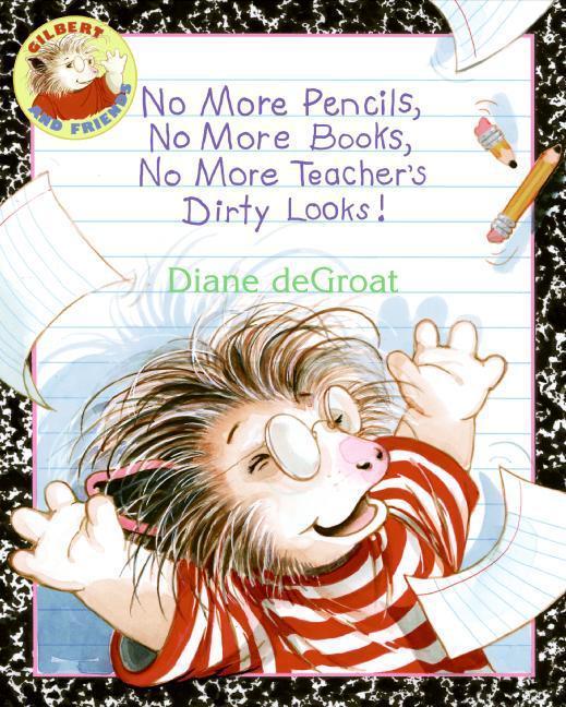 No More Pencils, No More Books, No More Teacher's Dirty Looks! als Buch