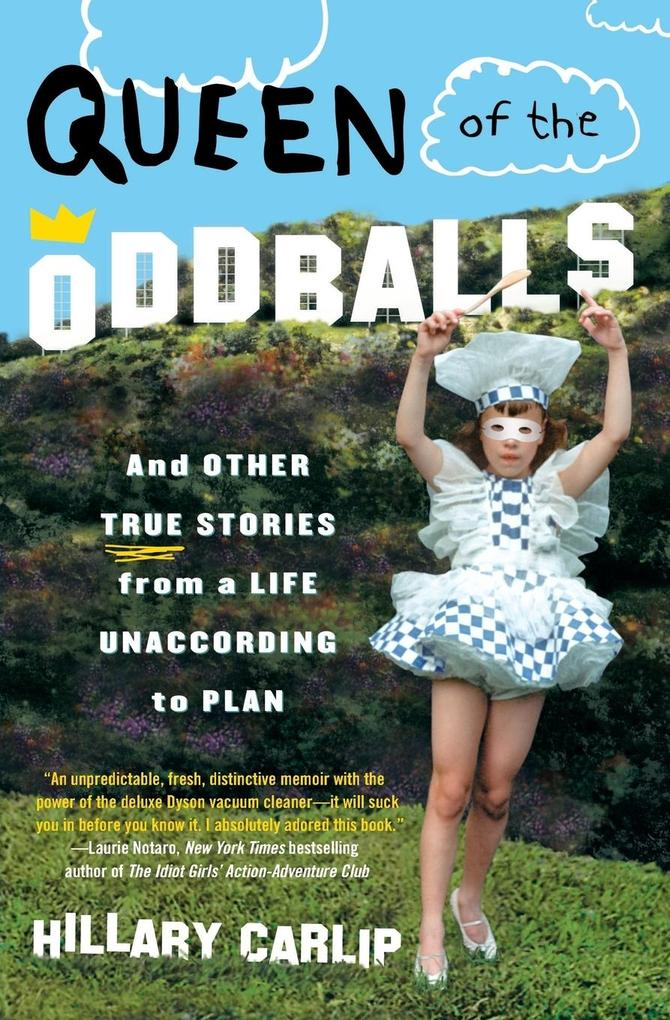 Queen of the Oddballs: And Other True Stories from a Life Unaccording to Plan als Taschenbuch