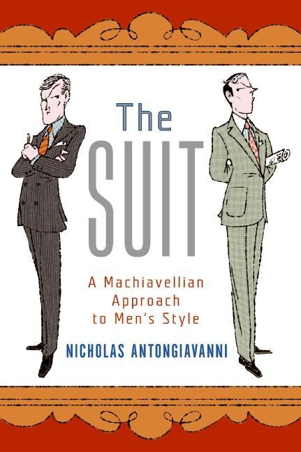 The Suit: A Machiavellian Approach to Men's Style als Buch