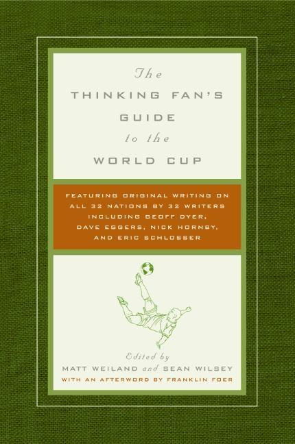 The Thinking Fan's Guide to the World Cup als Buch