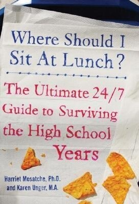 Where Should I Sit at Lunch?: The Ultimate 24/7 Guide to Surviving the High School Years als Taschenbuch