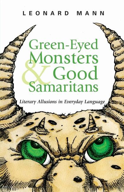 Green-Eyed Monsters & Good Samaritans: Literary Allusions in Everyday Language als Buch