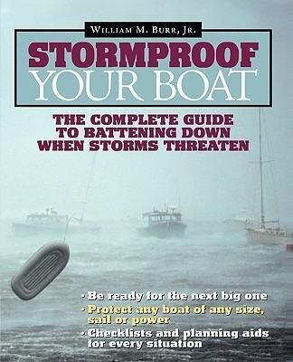 Stormproof Your Boat: The Complete Guide to Battening Down When Storms Threaten als Buch