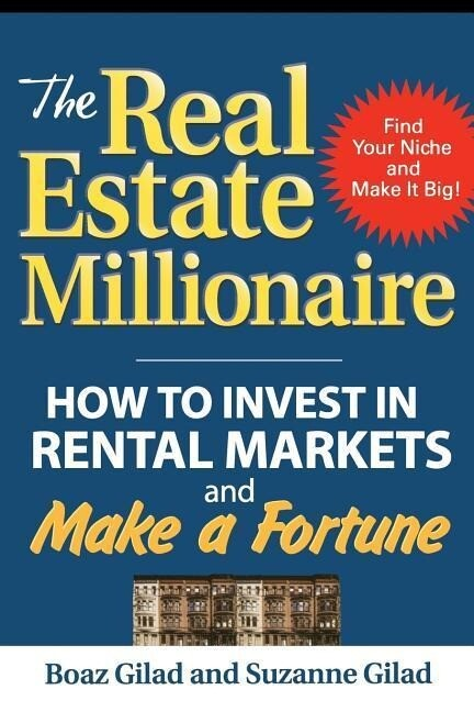 The Real Estate Millionaire: How to Invest in Rental Markets and Make a Fortune als Taschenbuch