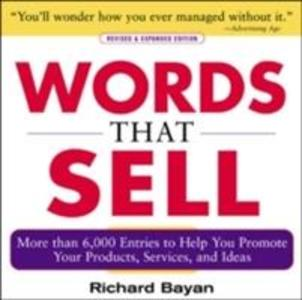 Words That Sell, Revised and Expanded Edition: The Thesaurus to Help You Promote Your Products, Services, and Ideas als Buch