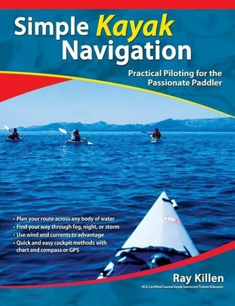 Simple Kayak Navigation: Practical Piloting for the Passionate Paddler als Buch