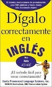 Digalo Correctamente En Ingles: Say It Right in English