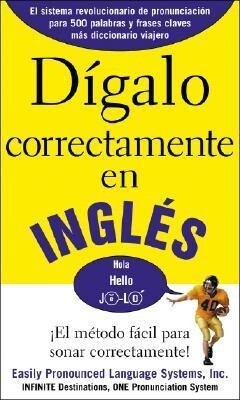Digalo Correctamente En Ingles: Say It Right in English als Taschenbuch