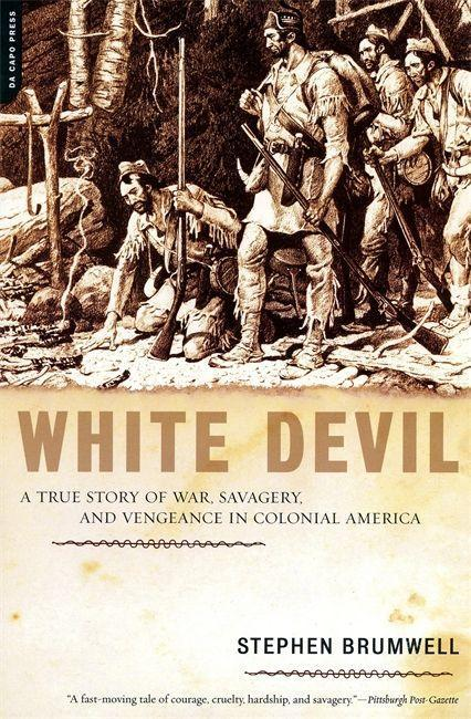 White Devil: A True Story of War, Savagery and Vengeneance in Colonial America als Taschenbuch