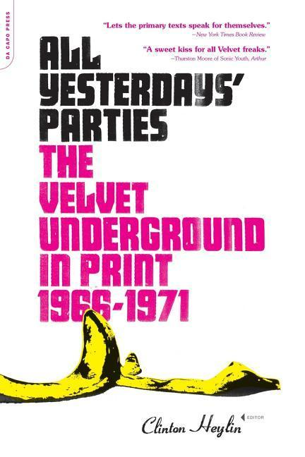 All Yesterdays' Parties: The Velvet Underground in Print, 1966-1971 als Taschenbuch