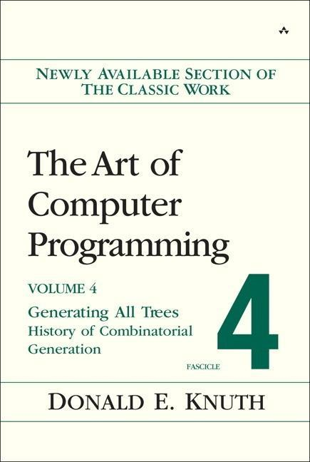 The Art of Computer Programming: Generating All Trees--History of Combinatorial Generation; Volume 4 als Buch