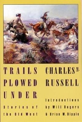 Trails Plowed Under: Stories of the Old West als Taschenbuch