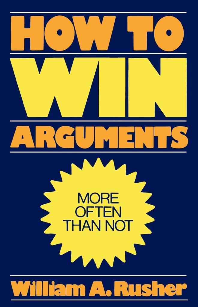 How to Win Arguments als Taschenbuch