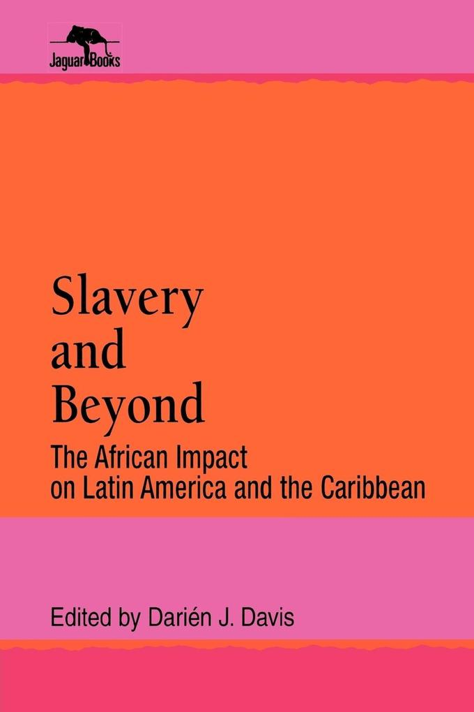 Slavery and Beyond: The African Impact on Latin America and the Caribbean als Taschenbuch