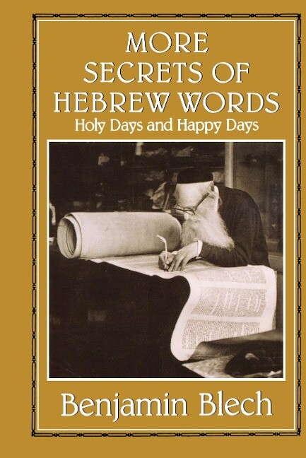 More Secrets of Hebrew Words: Holy Days and Happy Days als Buch