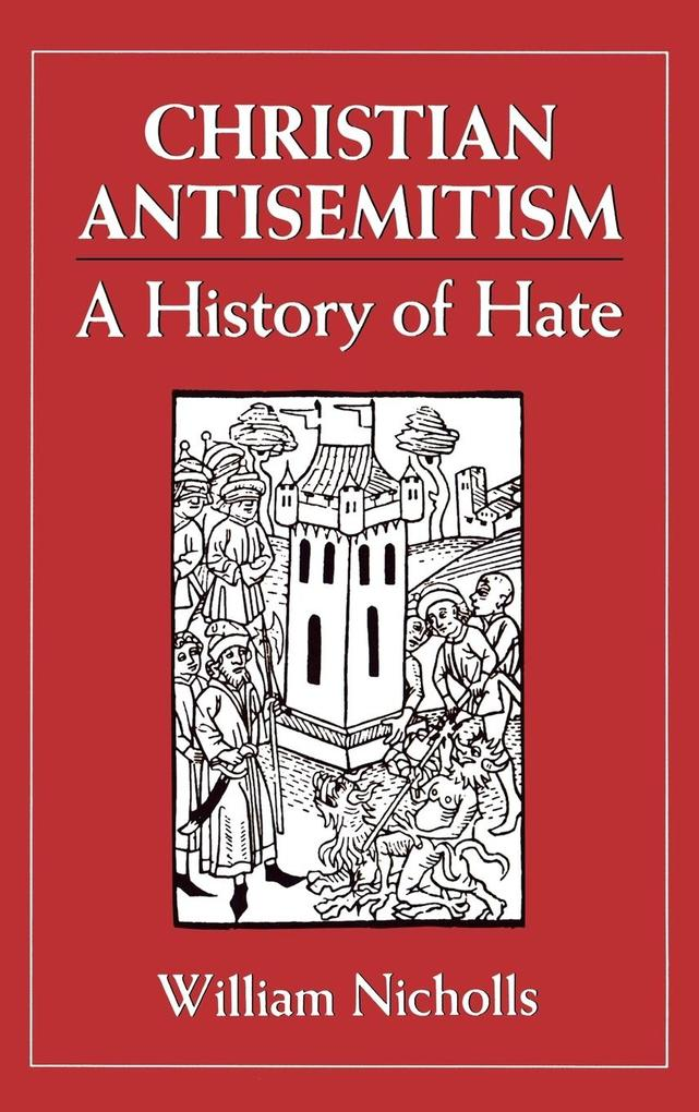 Christian Antisemitism: A History of Hate als Buch