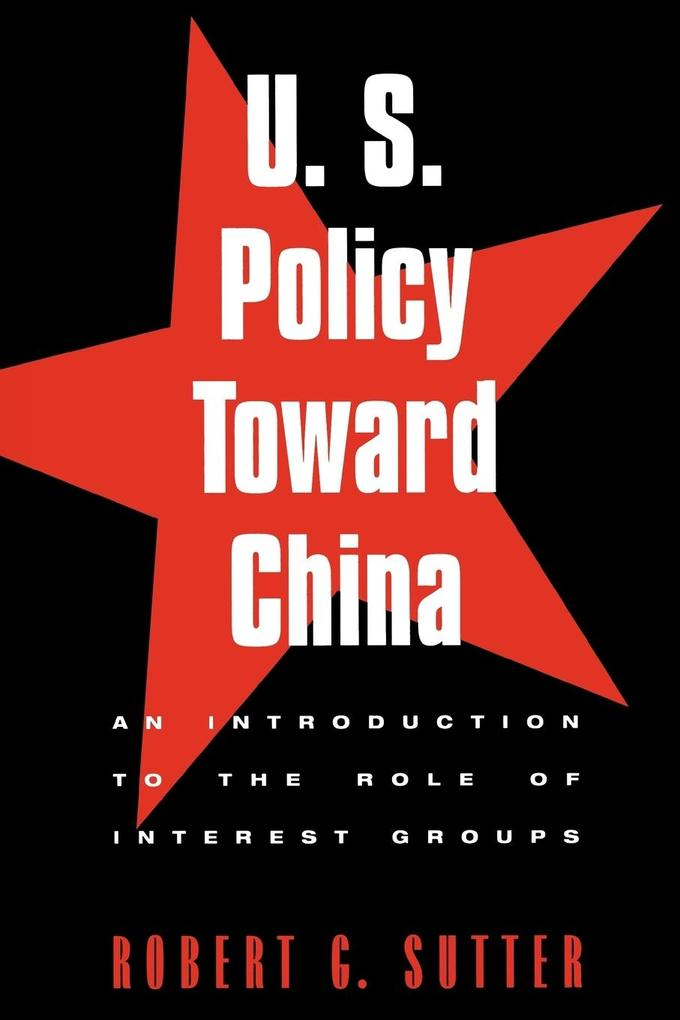 U.S. Policy Toward China: An Introduction to the Role of Interest Groups als Taschenbuch