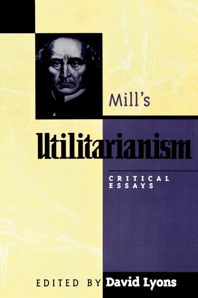 Mill's Utilitarianism: Critical Essays als Taschenbuch