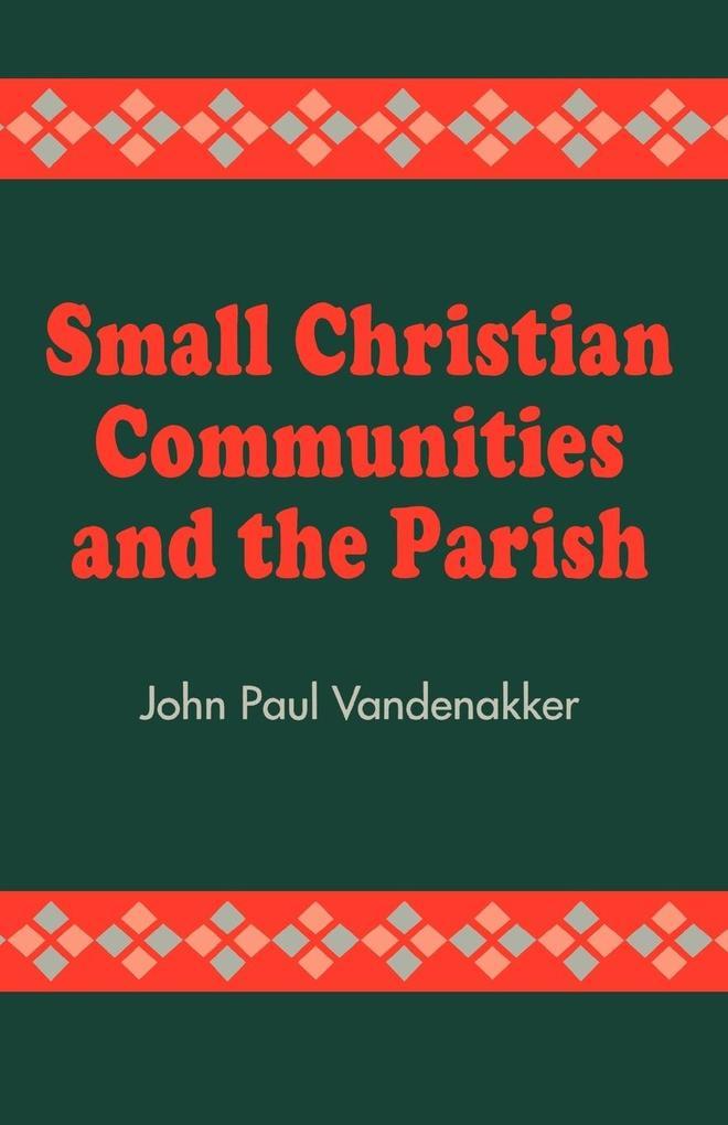 Small Christian Communities and the Parish als Taschenbuch