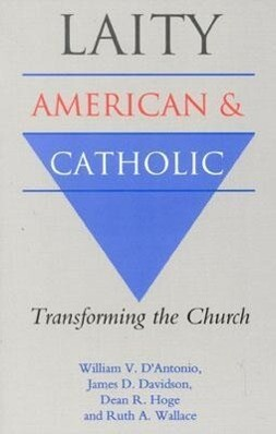 Laity: American and Catholic: Transforming the Church als Taschenbuch