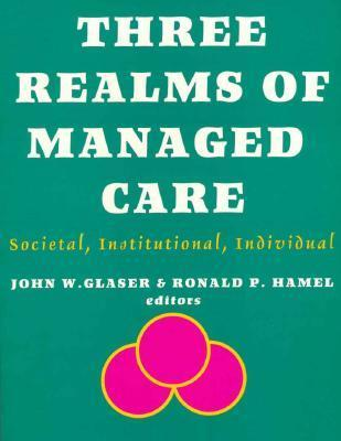 Three Realms of Managed Care: Societal, Institutional, Individual als Taschenbuch