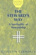 The Steward's Way: A Spirituality of Stewardship