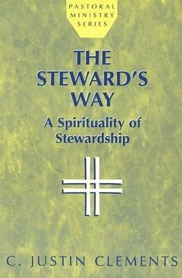 The Steward's Way: A Spirituality of Stewardship als Taschenbuch