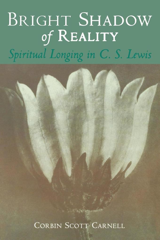 Bright Shadow of Reality: Spiritual Longing in C. S. Lewis als Taschenbuch