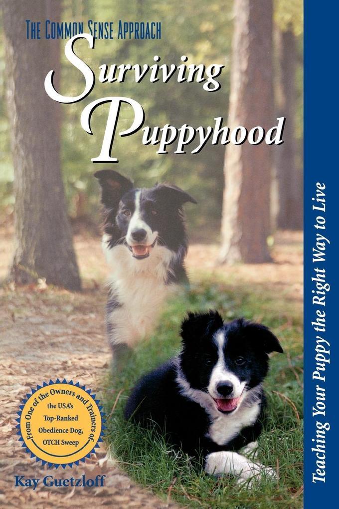 Surviving Puppyhood: Teaching Your Puppy the Right Way to Live als Taschenbuch