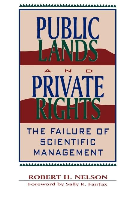 Public Lands and Private Rights: The Failure of Scientific Management als Taschenbuch