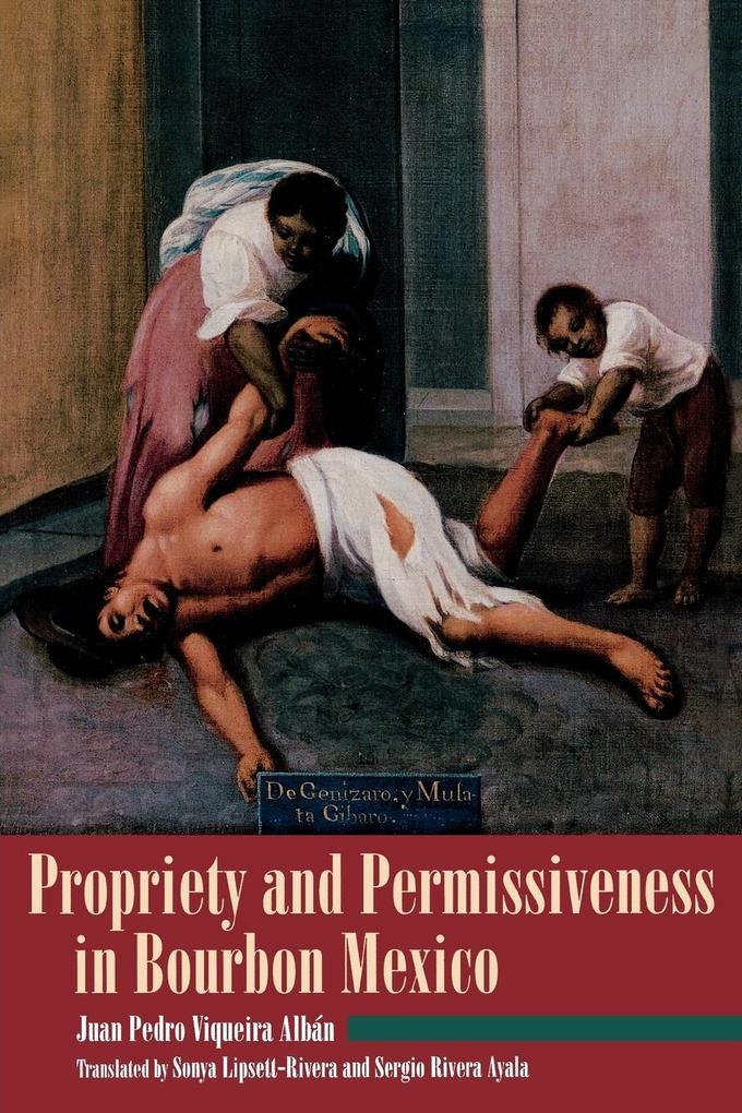 Propriety and Permissiveness in Bourbon Mexico als Taschenbuch