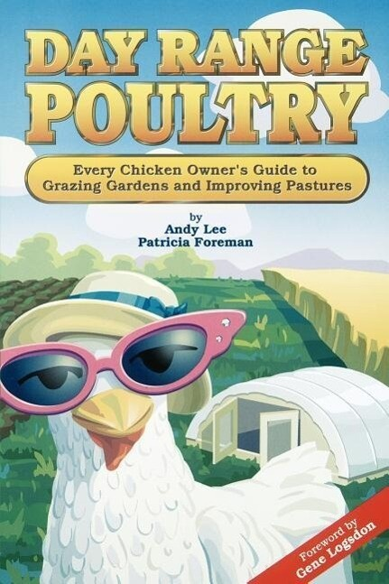 Day Range Poultry: Every Chicken Owner's Guide to Grazing Gardens and Improving Pastures als Taschenbuch