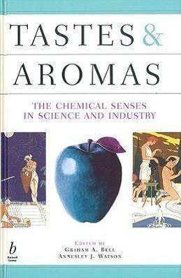 Tastes and Aromas: The Chemical Senses in Science and Industry als Buch