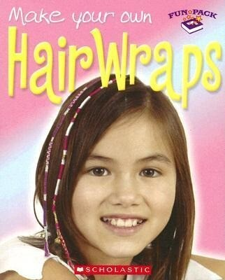 Make You Own Hair Wraps [With 12 Colors of Thread and Selection of Beads] als Buch
