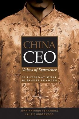 China CEO: Voices of Experience from 20 International Business Leaders als Buch
