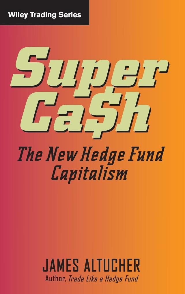 Supercash: The New Hedge Fund Capitalism als Buch