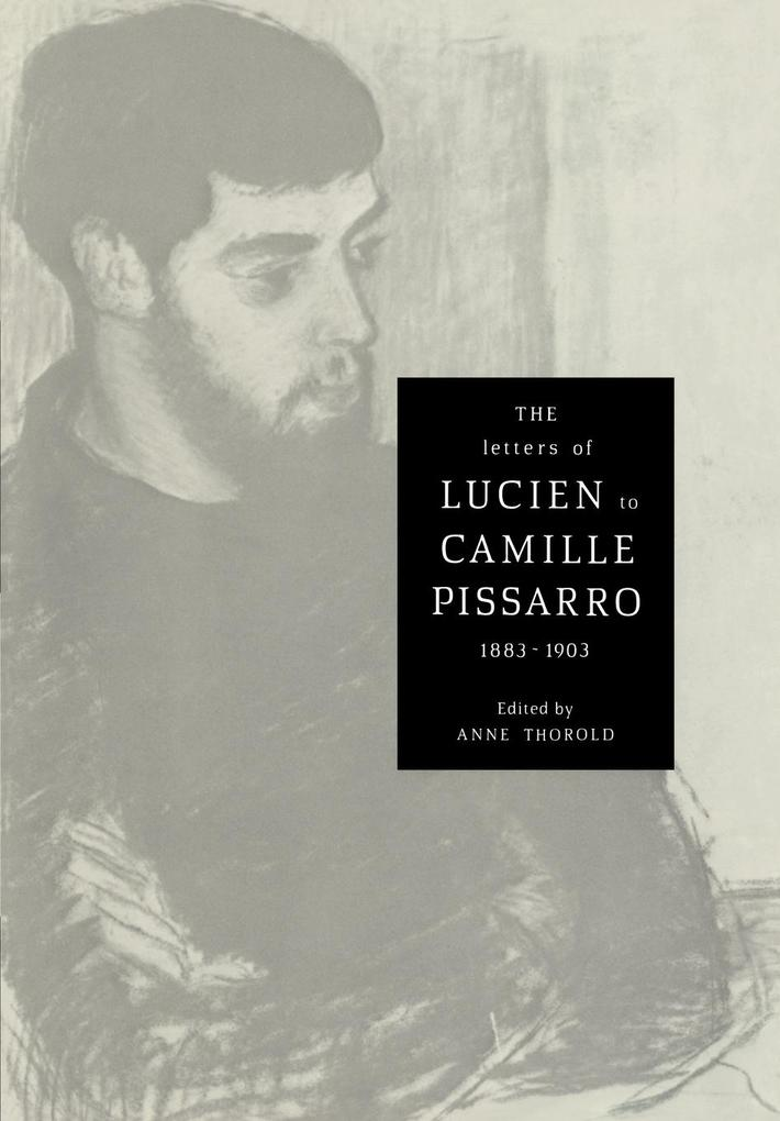 The Letters of Lucien to Camille Pissarro, 1883 1903 als Taschenbuch