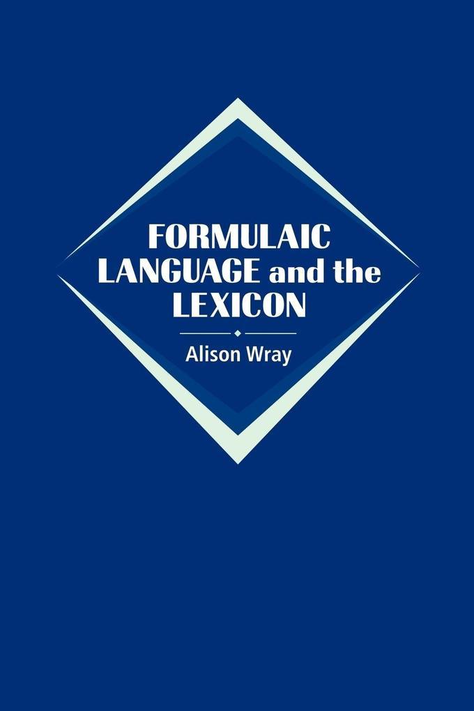 Formulaic Language and the Lexicon als Taschenbuch