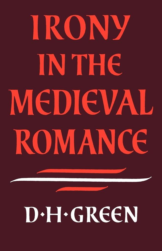 Irony in the Medieval Romance als Buch