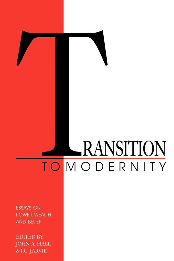 Transition to Modernity: Essays on Power, Wealth and Belief als Taschenbuch