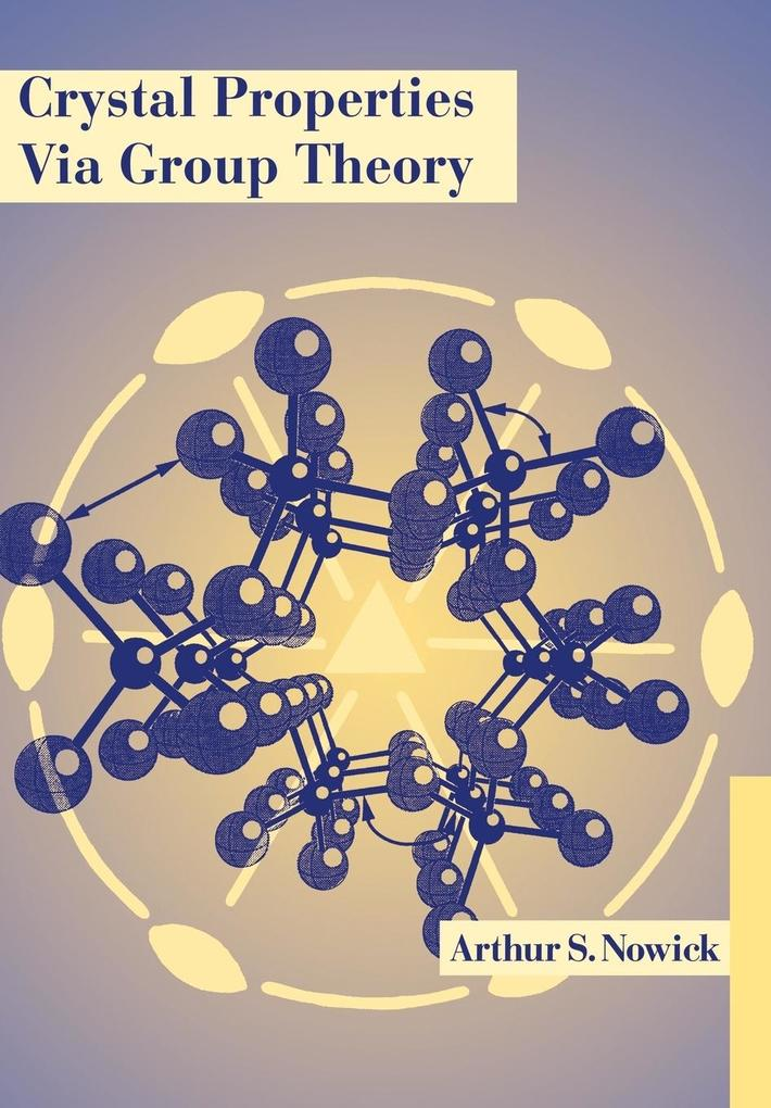 Crystal Properties Via Group Theory als Buch