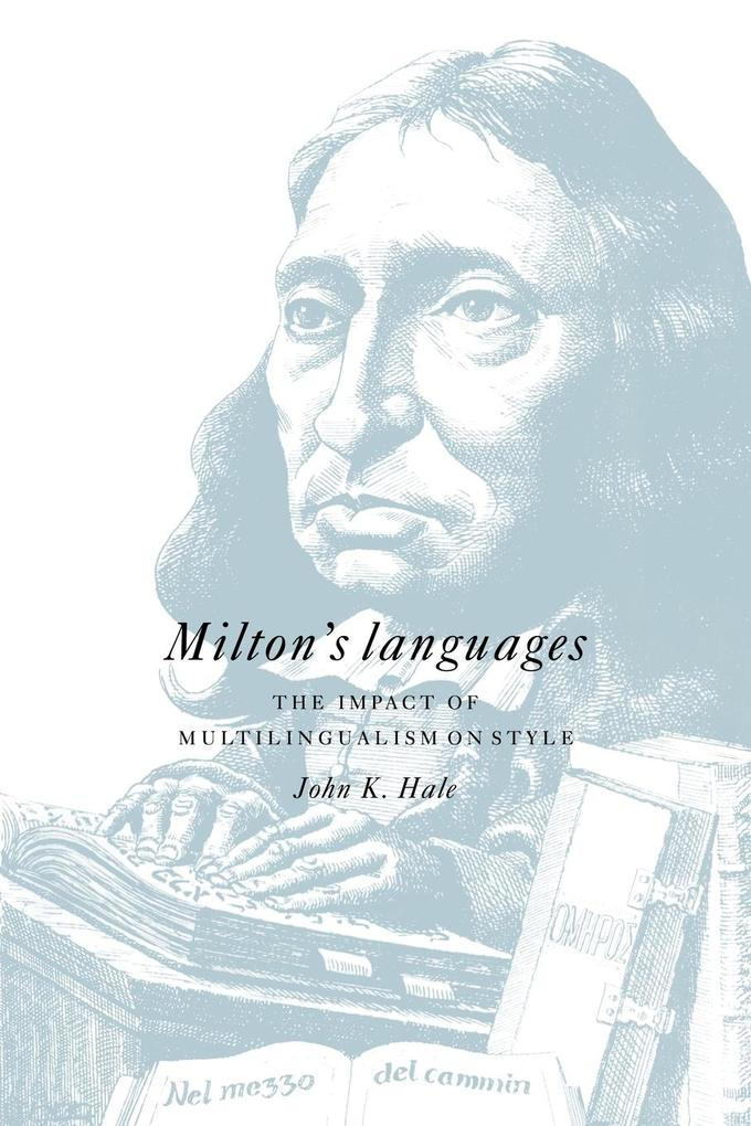 Milton's Languages: The Impact of Multilingualism on Style als Buch