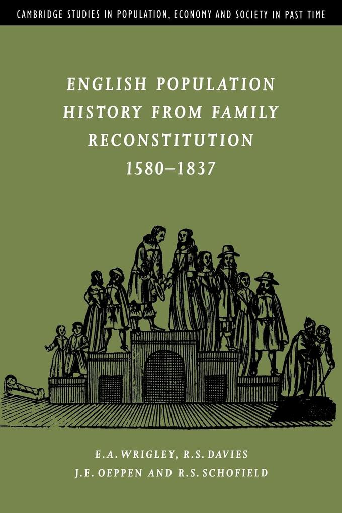 English Population History from Family Reconstitution 1580 1837 als Buch