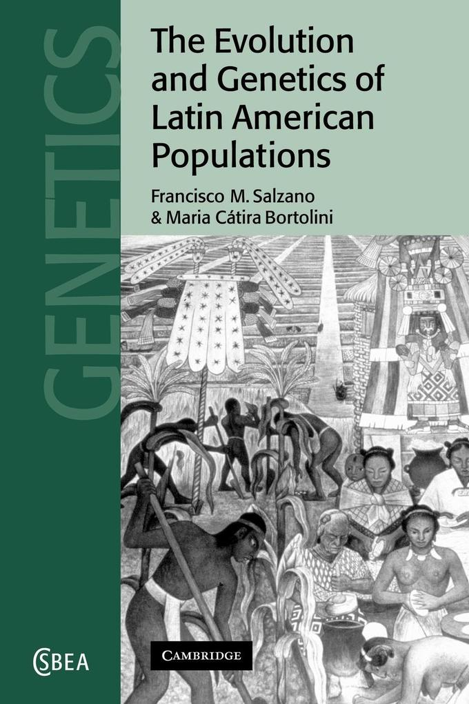 The Evolution and Genetics of Latin American Populations als Buch