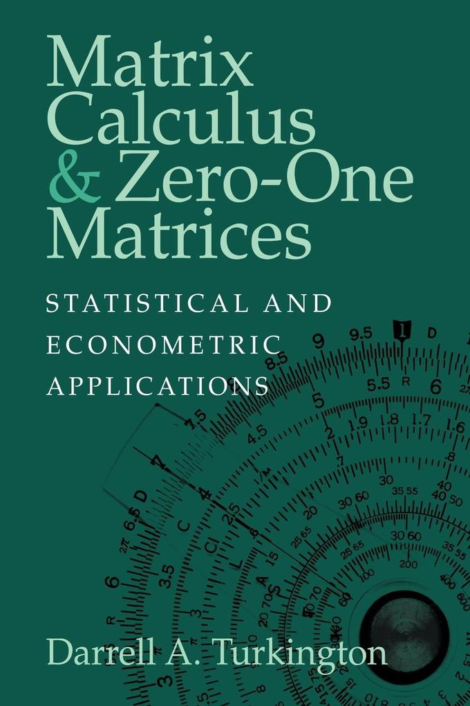 Matrix Calculus and Zero-One Matrices: Statistical and Econometric Applications als Buch