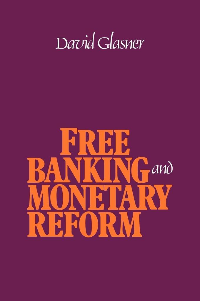Free Banking and Monetary Reform als Taschenbuch